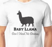 Baby Llama Don't Need No Drama Unisex T-Shirt