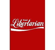 Proud Libertarian Photographic Print