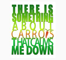 There Is Something About Carrots That Calms Me Down T-Shirt