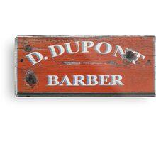 D Dupont Barber Metal Print