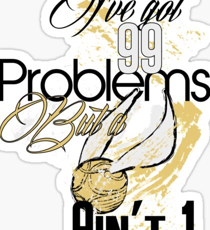 Snitch Problems Sticker