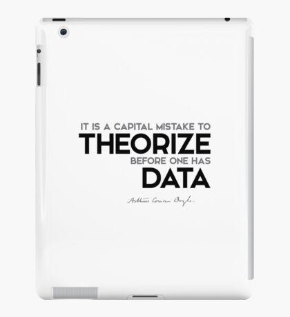 theorize before one has data - arthur conan doyle iPad Case/Skin
