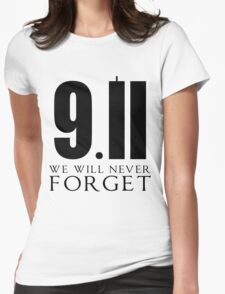 911 We Will Never Forget Womens Fitted T-Shirt