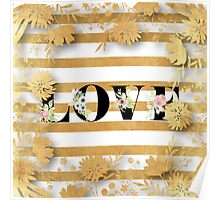 Gold,floral,stripes,white,black.LOVE.Typography,cool text,trendy,modern,girly,elegant,chic,contemporary art Poster
