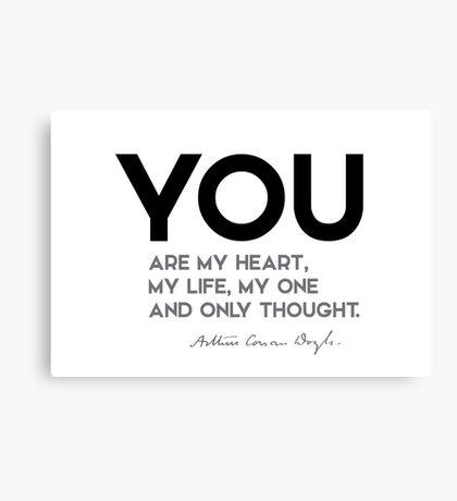 you are my heart, my life - arthur conan doyle Canvas Print