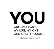 you are my heart, my life - arthur conan doyle Photographic Print