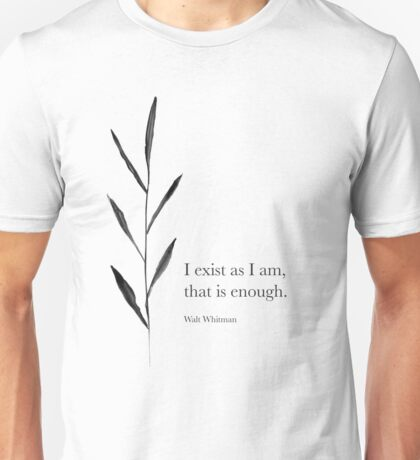 I exist as I am Unisex T-Shirt