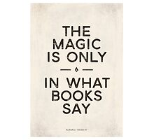 "Ray Bradbury's Fahrenheit 451 ""Magic"" - Literary quote, bookish gift, book lover Photographic Print"