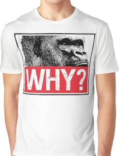 Harambe - Why? Graphic T-Shirt