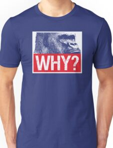 Harambe - Why? Unisex T-Shirt
