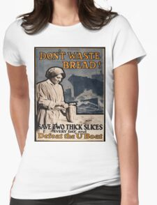 Vintage poster - Don't Waste Bread Womens Fitted T-Shirt