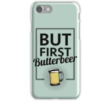 But first Butterbeer iPhone Case/Skin