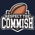 Respect the Commish: Fantasy Football by BootsBoots