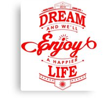 Dream And Enjoy A Happier Life Canvas Print