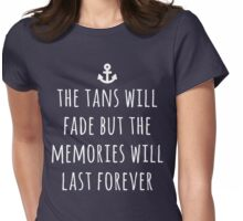 Tans Will Fade Travel Quote Womens Fitted T-Shirt