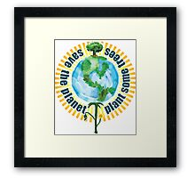 Save The Planet, Plant Some Trees Framed Print