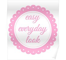 Easy Everyday Look Poster
