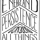 Energy And Persistence Conquers All Things by papabuju