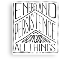 Energy And Persistence Conquers All Things Metal Print