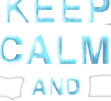Keep Calm & Let It Go Sticker