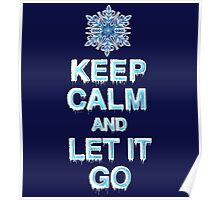 Keep Calm & Let It Go Poster