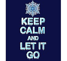 Keep Calm & Let It Go Photographic Print