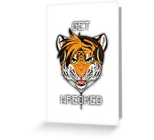 GET WRECKED - Tiger Greeting Card