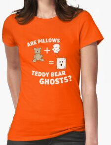 Are Pillows Teddy-bear Ghosts? Womens Fitted T-Shirt