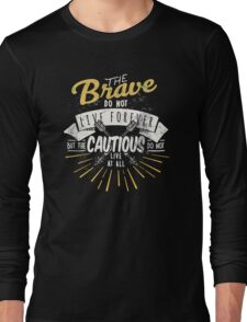 The brave. Long Sleeve T-Shirt