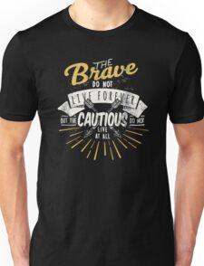 The brave. Unisex T-Shirt