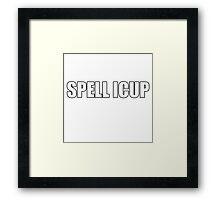 SPELL ICUP Framed Print