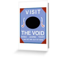 Visit the void! Greeting Card