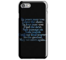 In peace, may you leave this shore. (May we meet again) iPhone Case/Skin