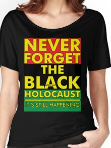Never Forget the Black/African Holocaust RBG Women's Relaxed Fit T-Shirt