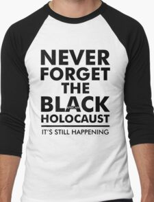 Never Forget the Black/African Holocaust BLACK Men's Baseball ¾ T-Shirt
