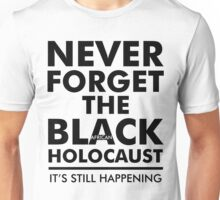Never Forget the Black/African Holocaust BLACK Unisex T-Shirt
