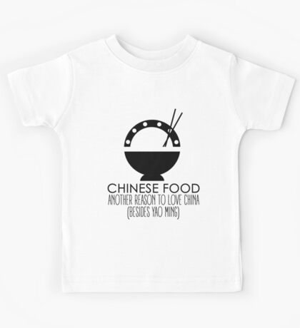 Chinese Food, Another Reason To Love China Kids Tee