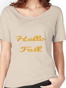 Hello Fall in Gold  Women's Relaxed Fit T-Shirt