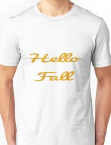 Hello Fall in Gold  Unisex T-Shirt