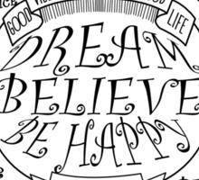 Dream Believe Be Happy Sticker