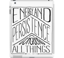 Energy And Persistence Conquers All Things iPad Case/Skin