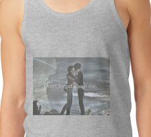 Don't forget about me. Tank Top