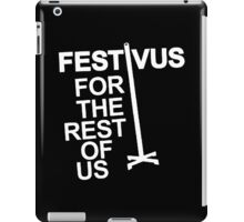 FESTIVUS FOR THE REST OF US iPad Case/Skin