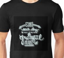 Start each day with a grateful heart.Typography,hand painted,black background,modern,trendy,girly,cute,inspirational Unisex T-Shirt
