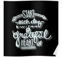 Start each day with a grateful heart.Typography,hand painted,black background,modern,trendy,girly,cute,inspirational Poster