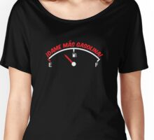 Dame más gasolina! (W) Women's Relaxed Fit T-Shirt