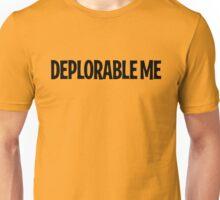 DEPLORABLE ME Unisex T-Shirt