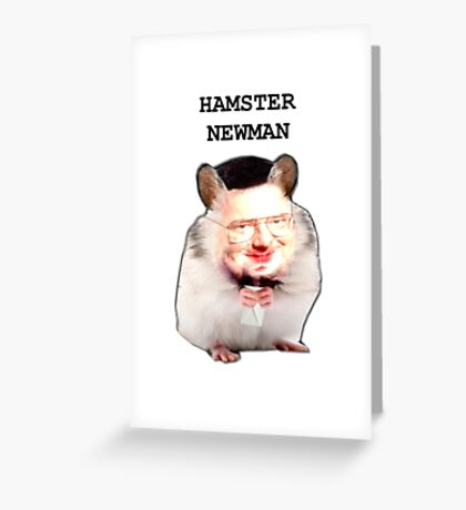 Hamster Newman  Greeting Card