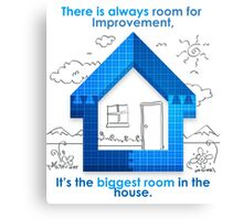 There Is Always Room For Improvement Canvas Print