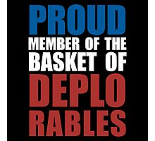 Proud Member of The Deplorables Photographic Print